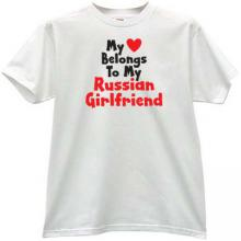My heart belongs to my russian girl t-shirt in white