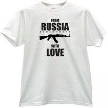 From Russia with Love (Kalashnikov) Cool Russian T-shirt in wh