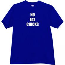 New No Fat Chicks! Funny T-shirt in blue