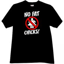 No Fat Chicks! Fuuny T-shirt in black
