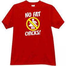 No Fat Chicks! Fuuny T-shirt in red