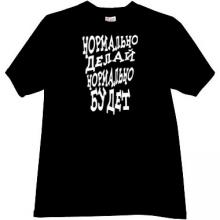 Normally do - will be Fine Funny Russian T-shirt in black
