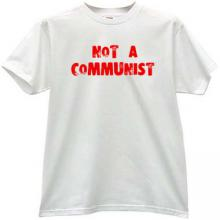 Not a Communist Cool T-shirt in white