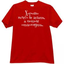 Good to do nothing and then rest Funny T-shirt in red