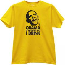 Obama is the reason why I Drink Funny T-shirt yellow