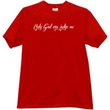Only God can judge me. Christian T-shirt in red