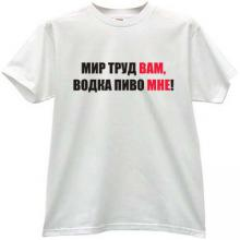 Peace and Work for You! Funny Russian T-shirt in white