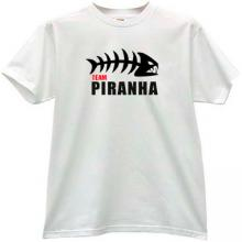 Piranha Team T-shirt