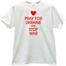 Pray for Ukraine and Stop War Patriotic T-shirt