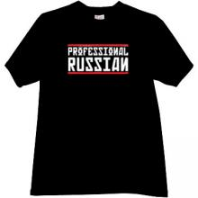 Professional Russian - Funny T-shirt