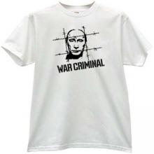 Putin - WAR CRIMINAL T-shirt in white