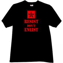 Resist Dont Enlist Cool russian T-shirt in black