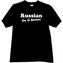 New! Russian do it Better Cool T-shirt in black