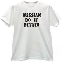RUSSIAN DO IT BETTER Cool Russian T-shirt in white