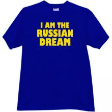I AM THE RUSSIAN DREAM Funny T-shirt in blue