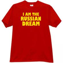 I AM THE RUSSIAN DREAM Funny T-shirt in red