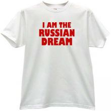 I AM THE RUSSIAN DREAM Funny T-shirt in white