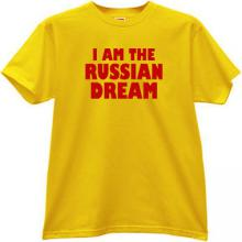 I AM THE RUSSIAN DREAM Funny T-shirt in yellow