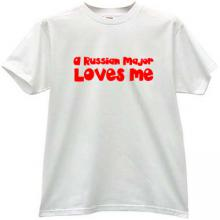 A RUSSIAN MAJOR LOVES ME Cool T-shirt in white