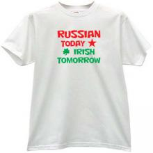 Russian Today - Irish Tomorrow Funny T-shirt in white