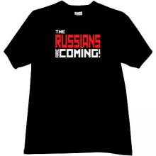 The RUSSIANS are Coming! Cool T-shirt in black