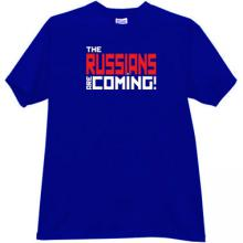 The RUSSIANS are Coming! Cool T-shirt in blue