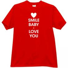 Smile Baby I Love You Cool T-shirt