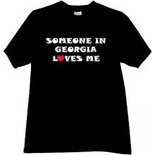 Someone in Georgia Loves me Funny T-shirt in black