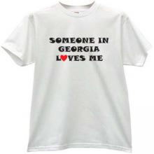 Someone in Georgia Loves me Funny T-shirt in white