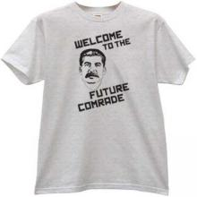 Stalin - Welcome to the Future Comrade Cool T-shirt in gray