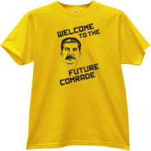 Stalin - Welcome to the Future Comrade Cool T-shirt in yellow