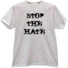 STOP THE HATE Cool T-shirt
