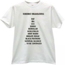 TERRORIST ORGANISATIONS Cool T-shirt