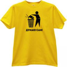 Think Independently Funny Russian T-shirt in yellow