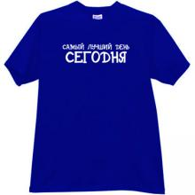 Today is the best day! Funny Russian T-shirt in blue