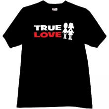 TRUE LOVE Funny T-shirt in black