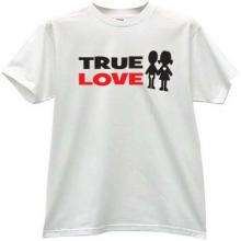 TRUE LOVE Funny T-shirt in white
