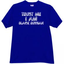 Trust Me I am Black Russian T-shirt in blue