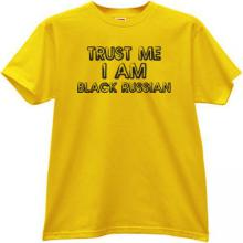 Trust Me I am Black Russian T-shirt in yellow