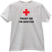 Trust Me Im Doctor Funny T-shirt in gray