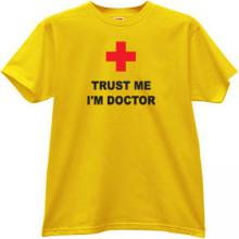 Trust Me Im Doctor Funny T-shirt in yellow