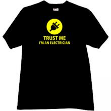 Trust me Im an Electrician Funny T-shirt in black