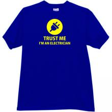 Trust me Im an Electrician Funny T-shirt in blue