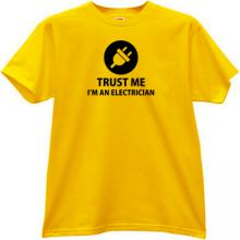Trust me Im an Electrician Funny T-shirt in yellow