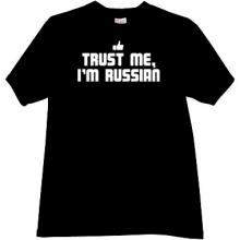 Trust Me, Im Russian New Funny T-shirt in black