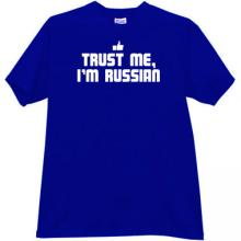 Trust Me, Im Russian New Funny T-shirt in blue