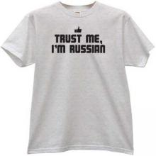 Trust Me, Im Russian New Funny T-shirt in gray