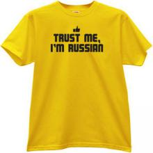 Trust Me, Im Russian New Funny T-shirt in yellow