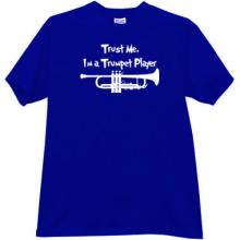 Trust Me, Im a Trumpet Player T-shirt in blue