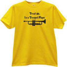 Trust Me, Im a Trumpet Player T-shirt in yellow